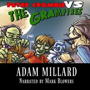 Peter Crombie vs. The Grampires Audiobook By Adam Millard cover art