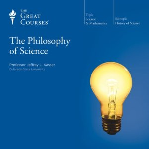 Philosophy of Science Audiobook By Jeffrey L. Kasser, The Great Courses cover art