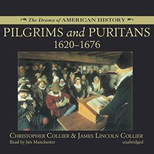 Pilgrims and Puritans: 1620-1676 Audiobook By James Lincoln Collier, Christopher Collier cover art