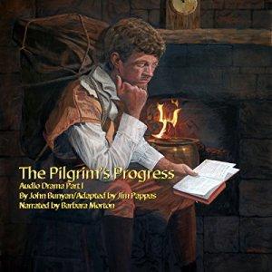 Pilgrim's Progress Audio Drama Part 1 Audiobook By John Bunyan cover art