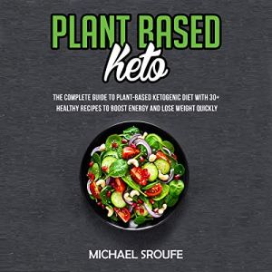 Plant Based Keto Audiobook By Michael Sroufe cover art