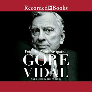 Point to Point Navigation Audiobook By Gore Vidal cover art