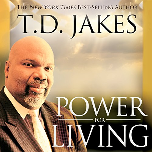 Power for Living Audiobook By T. D. Jakes cover art