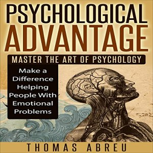 Psychological Advantage Audiobook By Thomas Abreu cover art