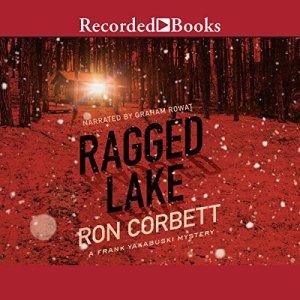 Ragged Lake Audiobook By Ron Corbett cover art
