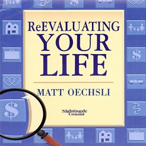 Re-Evaluating Your Life Audiobook By Matt Oechsli cover art