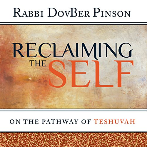 Reclaiming the Self: On the Pathway of Teshuvah Audiobook By DovBer Pinson cover art