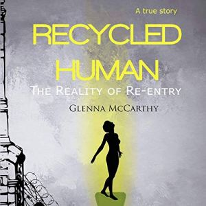 Recycled Human: The Reality of Re-Entry Audiobook By Glenna McCarthy cover art