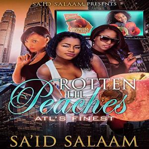 Rotten Lil Peaches: Atl's Finest Audiobook By Sa'id Salaam cover art