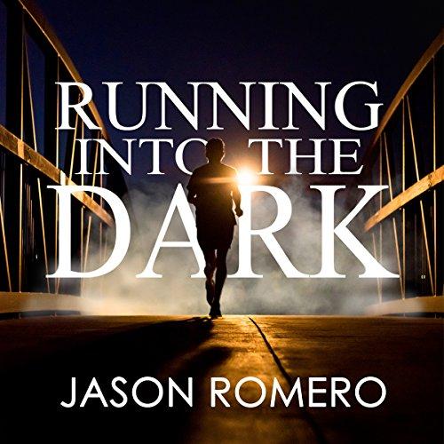 Running into the Dark Audiobook By Jason Romero cover art