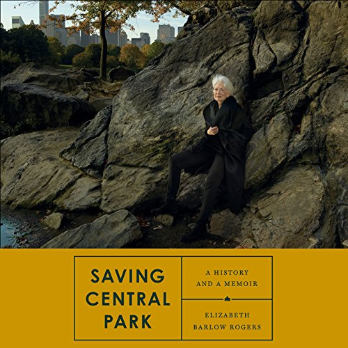 Saving Central Park Audiobook By Elizabeth Barlow Rogers cover art