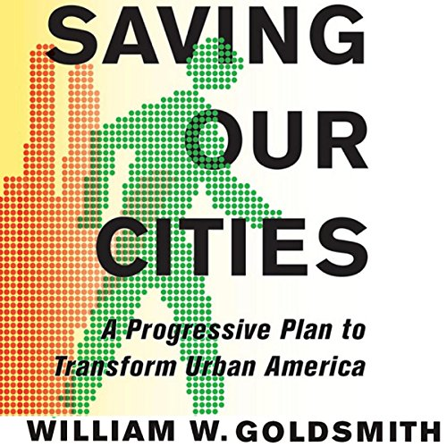 Saving Our Cities Audiobook By William W. Goldsmith cover art