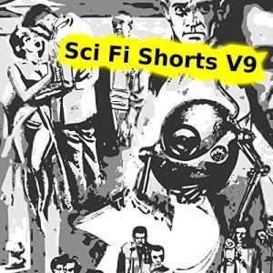 Sci Fi Shorts Volume 9 Audiobook By J F Bone, H Beam Piper, Fritz Leiber, Fitz-James O'Brien cover art