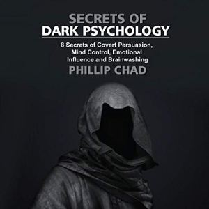 Secrets of Dark Psychology Audiobook By Phillip Chad cover art