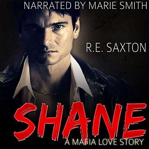 Shane: A Mafia Love Story Audiobook By R. E. Saxton, Kit Tunstall cover art