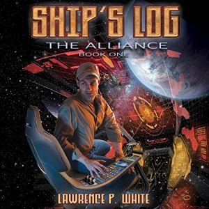 Ship's Log Audiobook By Lawrence P. White cover art