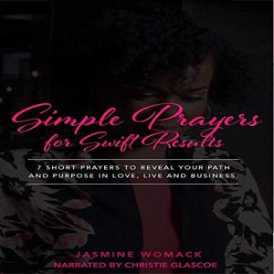 Simple Prayers for Swift Results Audiobook By Jasmine Womack cover art