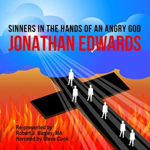 Sinners in the Hands of an Angry God Audiobook By Jonathan Edwards cover art