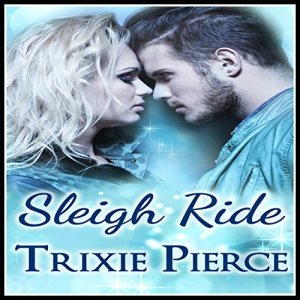 Sleigh Ride Audiobook By Trixie Pierce cover art
