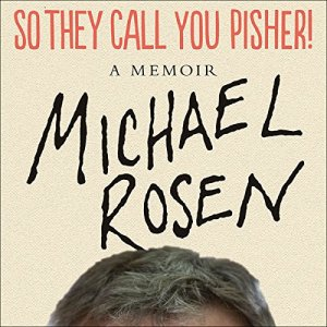 So They Call You Pisher! Audiobook By Michael Rosen cover art