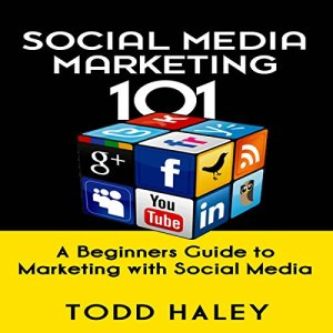 Social Media Marketing 101 Audiobook By Todd Haley cover art