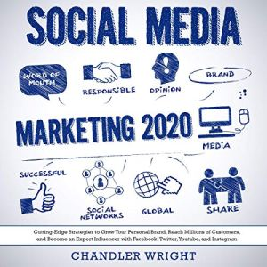 Social Media Marketing: 2020 Audiobook By Chandler Wright cover art