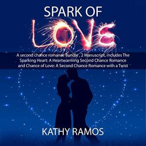 Spark of Love Audiobook By Kathy Ramos cover art