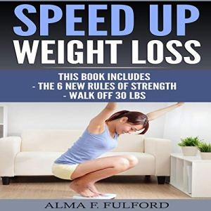 Speed Up Weight Loss Audiobook By Alma F. Fulford cover art