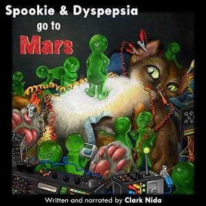 Spookie & Dyspepsia go to Mars Audiobook By Clark Nida cover art