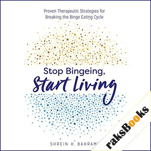 Stop Bingeing, Start Living Audiobook By Shrein H. Bahrami cover art