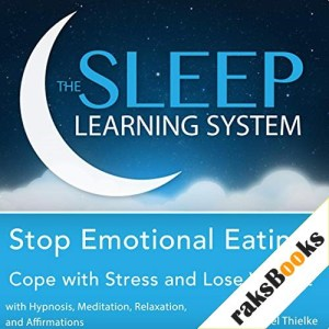 Stop Emotional Eating, Cope with Stress and Lose Weight with Hypnosis, Meditation, Relaxation, and Affirmations Audiobook By Joel Thielke cover art