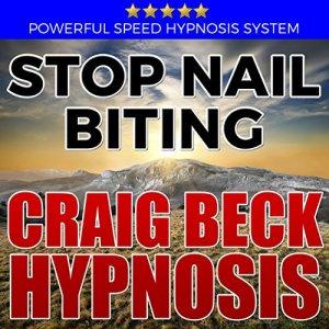 Stop Nail Biting: Craig Beck Hypnosis Audiobook By Craig Beck cover art