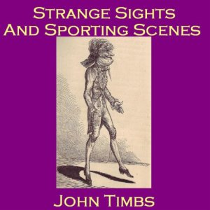 Strange Sights and Sporting Scenes Audiobook By John Timbs cover art