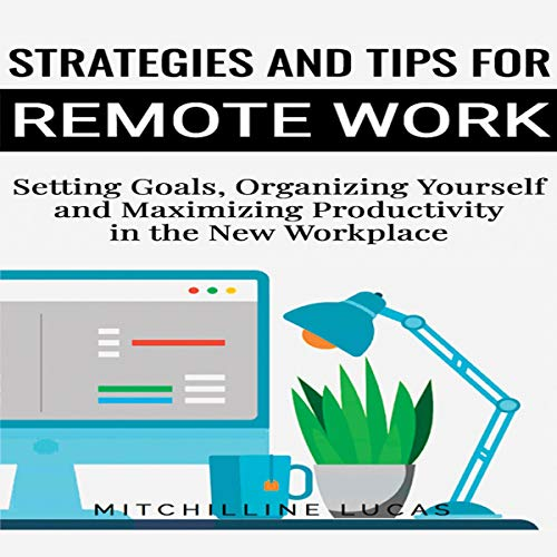 Strategies and Tips for Remote Work Audiobook By Mitchilline Lucas cover art