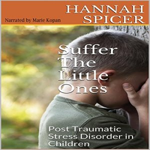 Suffer the Little Ones Audiobook By Hannah Spicer cover art