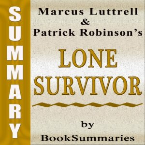 Summary, Review & Analysis: Lone Survivor Audiobook By BookSummaries cover art
