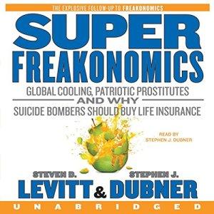 SuperFreakonomics Audiobook By Steven D. Levitt, Stephen J. Dubner cover art