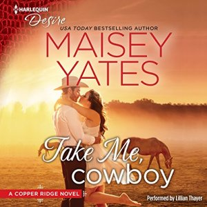 Take Me, Cowboy Audiobook By Maisey Yates cover art