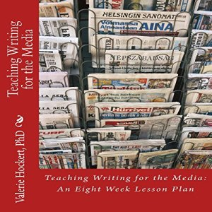 Teaching Writing for the Media: An Eight Week Lesson Plan Audiobook By Valerie Hockert PhD cover art