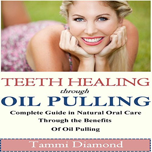 Teeth Healing Through Oil Pulling Audiobook By Tammi Diamond cover art