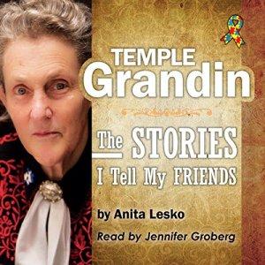 Temple Grandin: The Stories I Tell My Friends Audiobook By Anita Lesko, Dr. Temple Grandin cover art