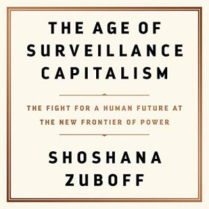 The Age of Surveillance Capitalism Audiobook By Shoshana Zuboff cover art