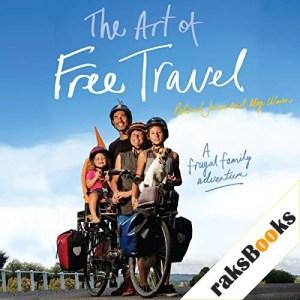 The Art of Free Travel Audiobook By Patrick Jones, Meg Ulman cover art