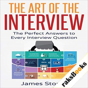 The Art of the Interview Audiobook By James Storey cover art