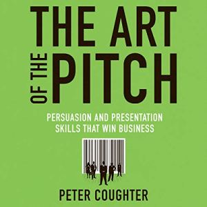 The Art of the Pitch Audiobook By Peter Coughter cover art