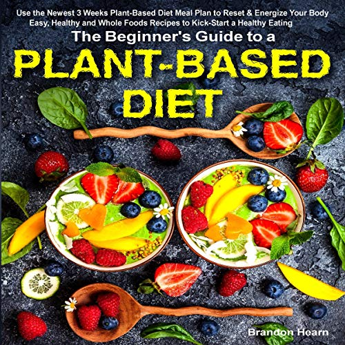The Beginner's Guide to a Plant-Based Diet Audiobook By Brandon Hearn cover art