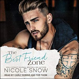 The Best Friend Zone Audiobook By Nicole Snow cover art