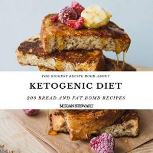 The Biggest Recipe Book About Ketogenic Diet Audiobook By Megan Stewart cover art