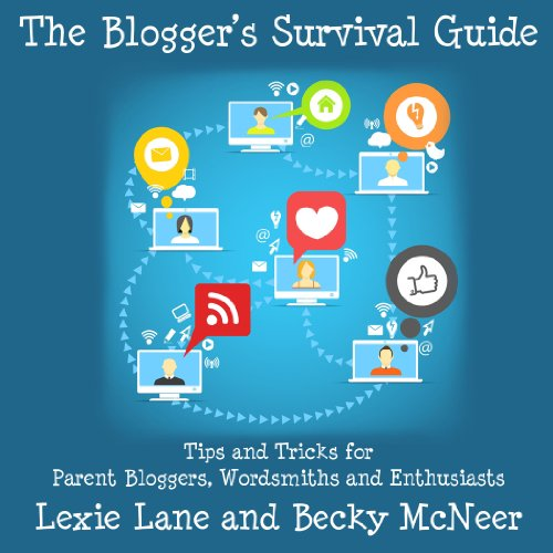 The Blogger's Survival Guide Audiobook By Lexie Lane, Becky McNeer cover art