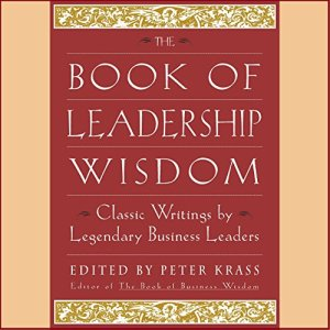 The Book of Leadership Wisdom Audiobook By Andrew S. Grove, Bill Gates, Michael D. Eisner, more (edited by Peter Krass) cover art